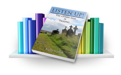 Listen UP! The Other Side Is Talking by Kelle Sutliff hits Book Store Shelves